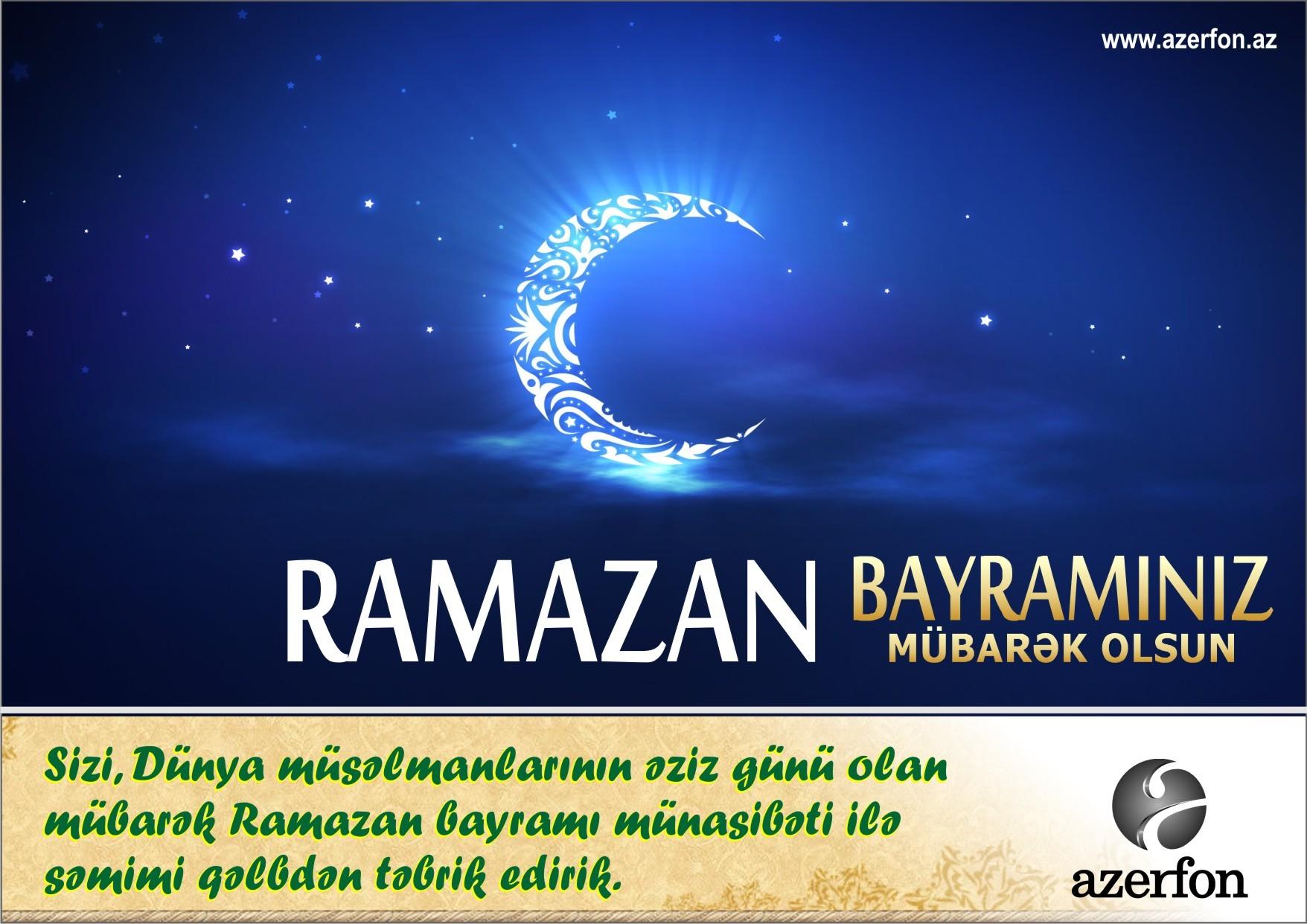 Azerfon şirkəti  Ramazan Bayramı münasibətilə xalqımızı təbrik edir