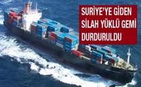 Suriyaya silah-sursat aparan İran gəmisi saxlanıldı