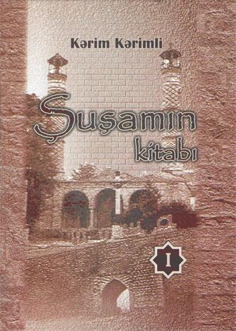 """Kərim Kərimlinin """"Şuşamın kitabı"""" çapdan çıxdı"""