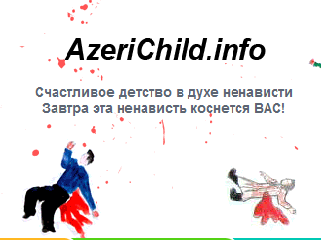 <b>Azərbaycan uşaqları üçün erməni saytı</b>