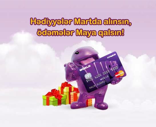 Hədiyyələri Martda alın, ödəmələr Maya qalsın!