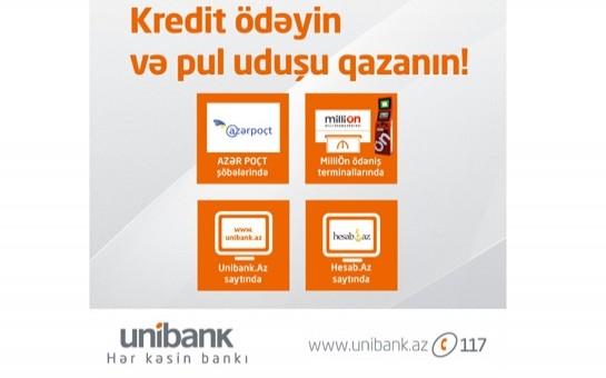 Unibank-da kredit ödə, pul uduşu qazan!