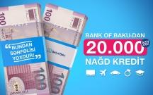 Bank of Baku-dan 20.000 AZN-dək nağd pul krediti