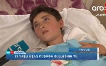 Ermənilərin yaraladığı 13 yaşlı Ramin danışdı