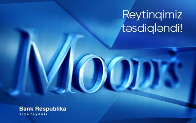 """Moody's """"Bank Respublika""""nın reytinqini təsdiq etdi"""