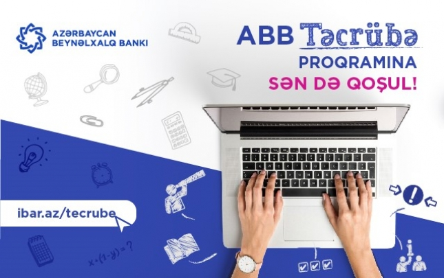 Azərbaycan Beynəlxalq Bankı gənclər üçün təcrübə proqramı elan etdi