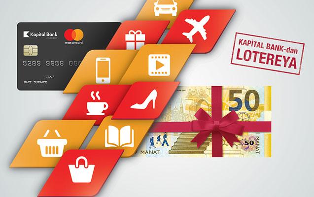 Kapital Bank-ın MasterCard-ları ilə 50 manat qazanmaq şansı