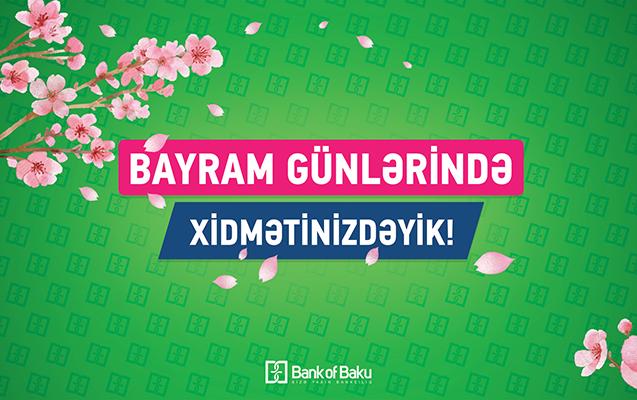 Bank of Baku Novruz Bayramında da xidmətinizdə olacaq