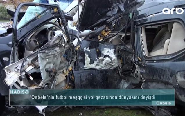 """""""Qəbələ""""nin məşqçisinin öldüyü qəzanın"""