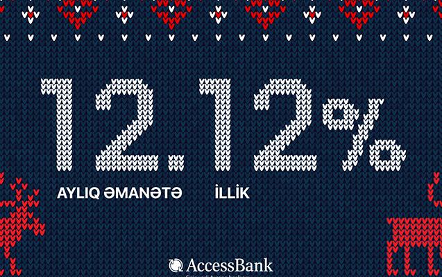 Yeni ili AccessBank-ın əmanətçisi kimi qarşılayın, pulunuz pul gətirsin!