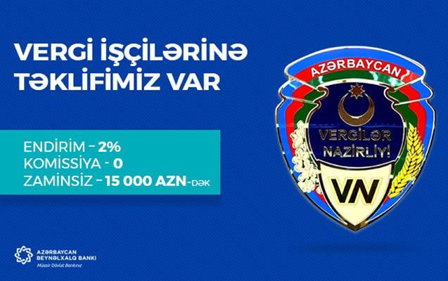 Azərbaycan Beynəlxalq Bankından vergi işçilərinə güzəştli kredit!