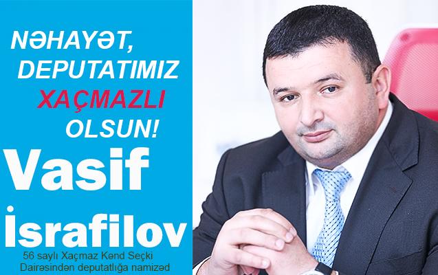 Xaçmaz Kənd Seçki Dairəsindən deputatlığa namizəd tanınmış vəkil Vasif İsrafilov kimdir?