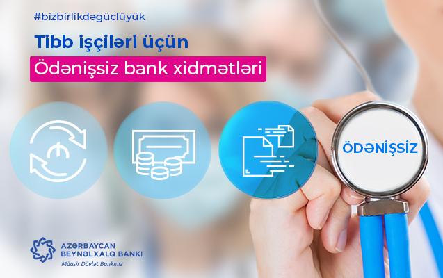 Azərbaycan Beynəlxalq Bankı tibb işçilərinə ödənişsiz xidmət göstərəcək