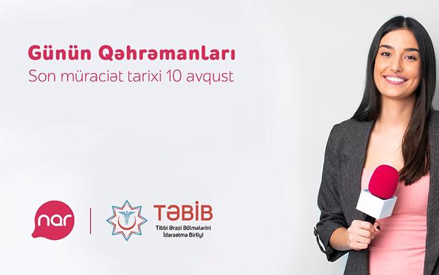 """""""Nar"""" və TƏBİB """"Günün Qəhrəmanları"""" müsabiqəsinə start verir"""