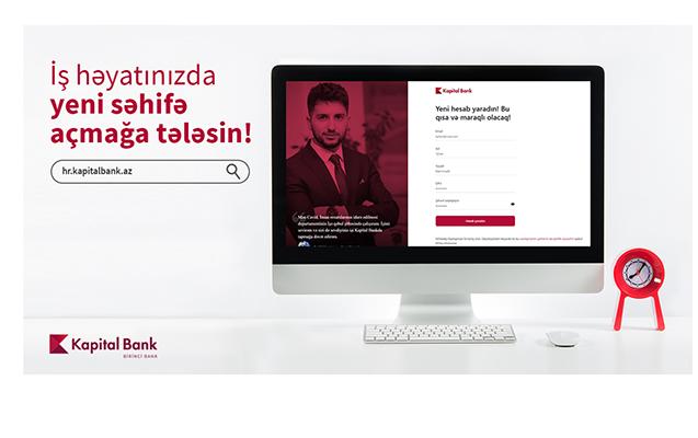 Kapital Bank-da işləmək istəyənlər üçün yeni portal yaradıldı