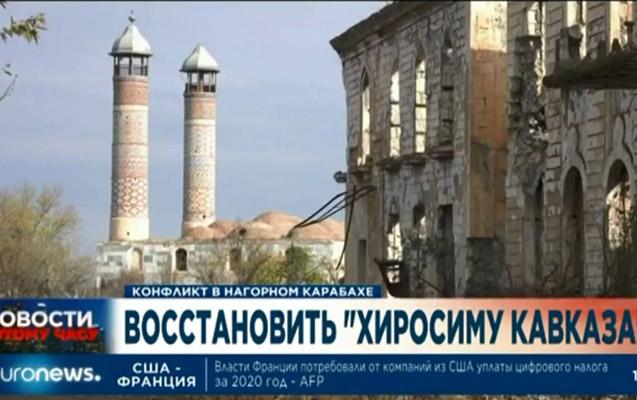 """""""Euronews""""Ağdamdan süjet hazırladı"""