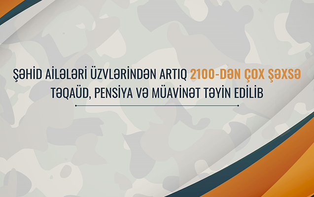 2100-dən çox şəhid ailə üzvlərinə sosial paketlər təyin edilib