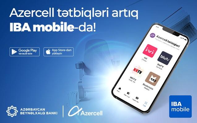 IBA mobile tətbiqində Azercell ilə yeni imkanlar!