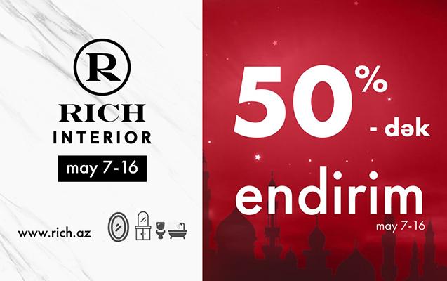"""""""Rich Interior""""da 50%-dək Ramazan endirimləri"""