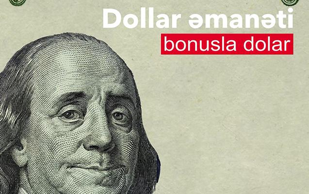 Dollar əmanəti bonusla dolar!