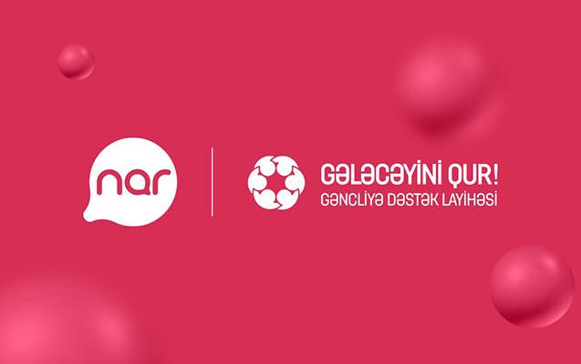"""""""Nar"""" """"Gələcəyini Qur!"""" layihəsinə dəstək oldu"""""""