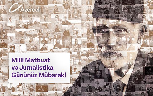 Azercell Milli Mətbuat Günü münasibətilə media nümayəndələrini təbrik edir