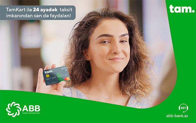 TamKartla al, 24 ay taksitlə ödə