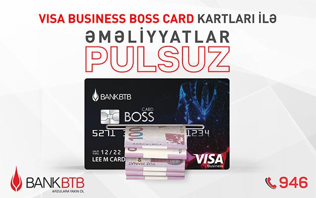 Bank BTB-nin Visa Business Boss Card kartları ilə pulsuz nağdlaşdırma imkanı