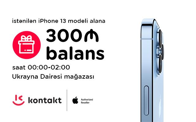 """iPhone 13 modelini """"Kontakt""""dan ilk alanlara 300 manatlıq hədiyyə"""