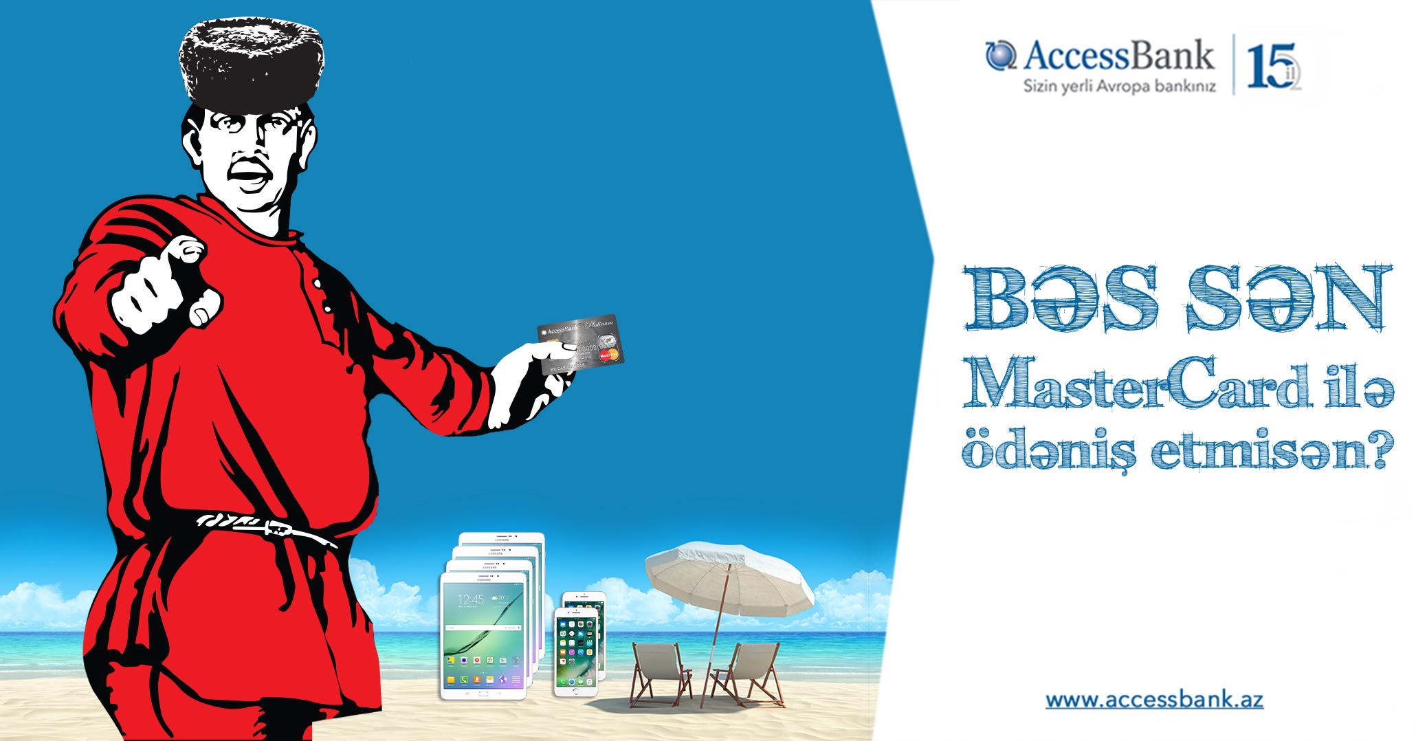 Siz hələ də AccessBank-da kart açmamısınız?